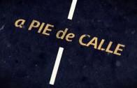 A Pie De Calle 6 mayo 2020