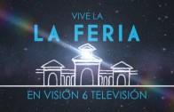 Vive la Feria 2017 en Visión Seis TV