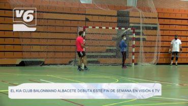El KIA Club Balonmano Albacete debuta este fin de semana en Visión 6 TV