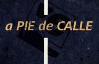 A Pie de Calle Programa 6 Marzo 2013