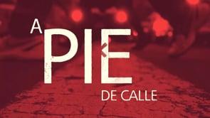 A Pie De Calle 03 de Junio 2020