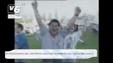 DEPORTES   30 aniversario del histórico ascenso del Queso Mecánico