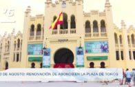 TOROS | El lunes 23 de agosto comienza el plazo de renovación de abonos en la plaza de toros